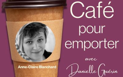 Entrevue avec Anne-Claire Blanchard | 008