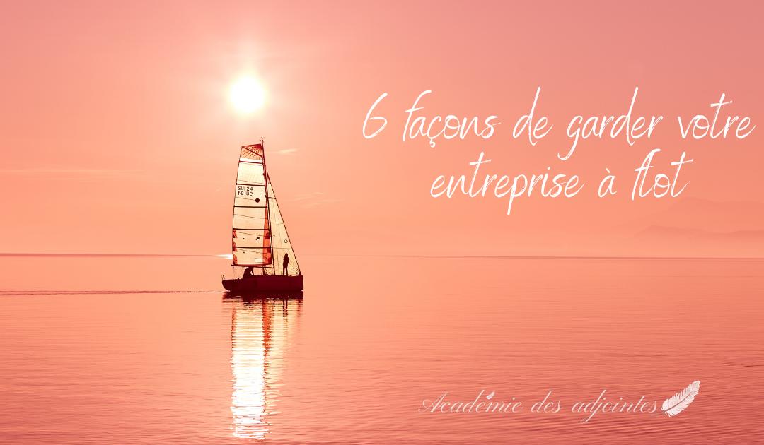 6 façons de garder votre entreprise à flot
