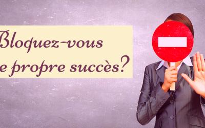 Bloquez-vous votre propre succès?