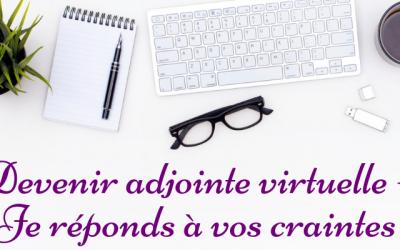 Devenir adjointe virtuelle – Je réponds à vos craintes